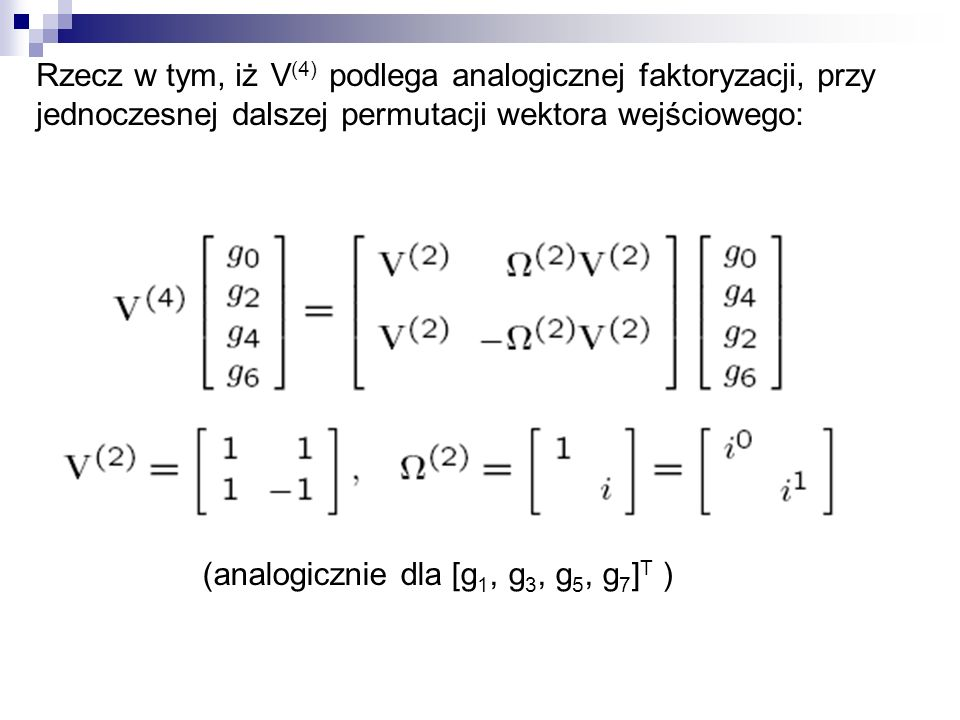 (analogicznie dla [g1, g3, g5, g7]T )